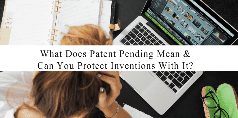 What does patent pending mean can you protect inventions with it solutioingenieria Choice Image